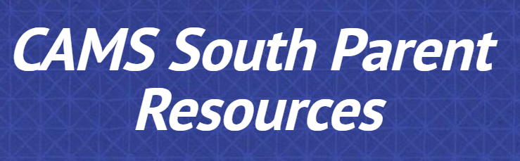 CAMS South Parent Resources/Tech Help